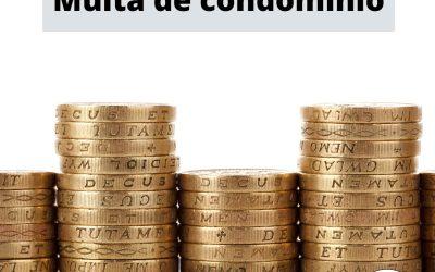Multa de condomínio – Administradora de condomínios BH